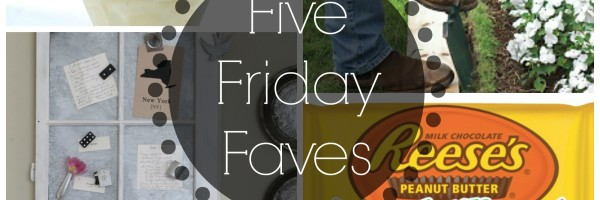 Five Friday Faves