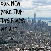 Our Trip to New York {The Places We Ate}